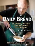 Daily Bread: A Handbook for Priests Learning to Cook for Themselves