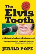 The Elvis Tooth: A Novel of Black Mountain, NC