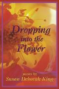 Dropping Into the Flower