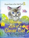 Moochee: Life of a Clever Cat