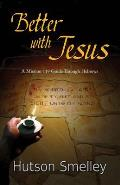 Better with Jesus: A Mission 119 Guide to Hebrews