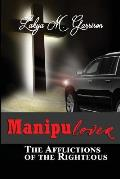 Manipulover: The Afflictions of the Righteous