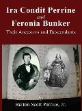 IRA Condit Perrine and Feronia Bunker: Their Ancestors and Descendants