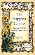 Happiest Choice Essential Tools for Everyones Brain Feelings