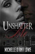 Unshatter Me