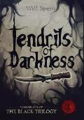 Tendrils of Darkness: Book1 of the Black Trilogy
