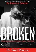 Broken: Picking Up the Pieces After the Fall