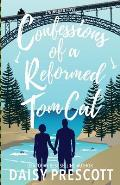 Confessions of a Reformed Tom Cat: A Modern Love Story