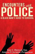 Encounters with Police: A Black Man's Guide to Survival
