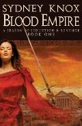 Blood Empire: A Season of Seduction & Revenge