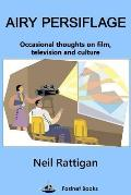 Airy Persiflage: Occasional Thoughts on Film, Television and Culture