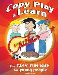 Copy, Play & Learn