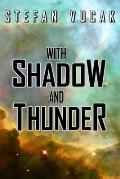 With Shadow and Thunder