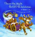 Twas the Night Before Christmas Edited by Santa Claus for the Benefit of Children of the 21st Century