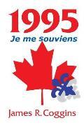 1995: Je Me Souviens