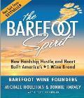 Barefoot Spirit How Hardship Hustle & Heart Built a Bestselling Wine