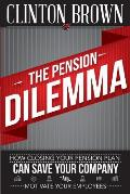 The Pension Dilemma: How Closing Your Pension Plan Can Save Your Company and Motivate Your Employees