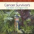 Cancer Survivors Garden Companion Cultivating Hope Healing & Joy in Your Backyard Garden