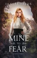 Mine to Fear