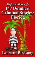 Professor Birdsong's 147 Dumbest Criminal Stories: Florida