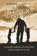 Fathers' Wisdom: A Powerful Collection of Stories from Fathers All Over the World