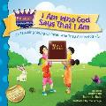 I Am Who God Says That I Am: Teaching Young Children Who They Are in God