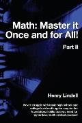 Math. Master It Once and for All!: Part II