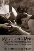 Mastering Mind: Dominants with Mental Illness and Neurological Dysfunction