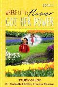 Where Little Flower Got Her Power: Study Guide