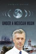 Under a Mexican Moon