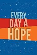 Every Day a Hope