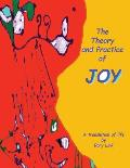 The Theory and Practice of Joy