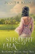 Straight Talk: The Hartwell Women Trilogy - 3