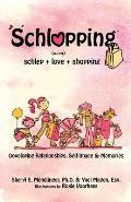 Schlopping: Developing Relationships, Self-Image & Memories (Noun, Schlep+love+shopping)