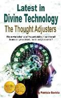 Latest in Divine Technology: The Thought Adjusters Discover the Amazing Inner Voice That Connect Us with the Creator's Energy, Allowing Our Spir