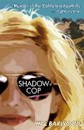 Shadowcop: Murder in the California Foothills ... a Ghost Story