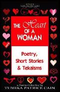 The Heart of a Woman: Poetry, Short Stories & Tekaisms