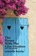 House with the Lilac Shutters: And Other Stories