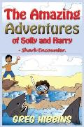 The Amazing Adventures of Solly and Harry- Shark Encounter: Volume Two