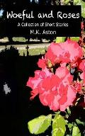 Woeful and Roses: A Collection of Short Stories