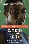 Teaching Bullies: Zero Tolerance in the Court or in the Classroom