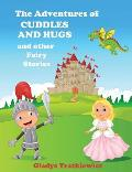 The Adventures of Cuddles and Hugs and Other Fairy Stories