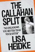 The Callahan Split: No One Knows You Better Than Your Sister