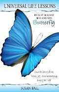 Universal Life Lessons: From My Brilliant Blue Bohemian Butterfly