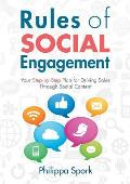 Rules of Social Engagement: Your Step-By-Step Plan for Driving Sales Through Social Content