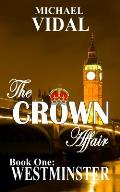 The Crown Affair Trilogy Book One: Westminster
