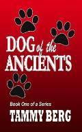Dog of the Ancients... Book One 5-Ever Series