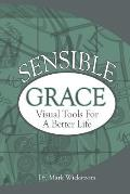 Sensible Grace: Visual Tools for a Better Life