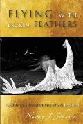 Flying with Broken Feathers
