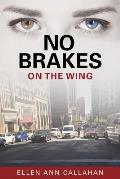 No Brakes: On the Wing